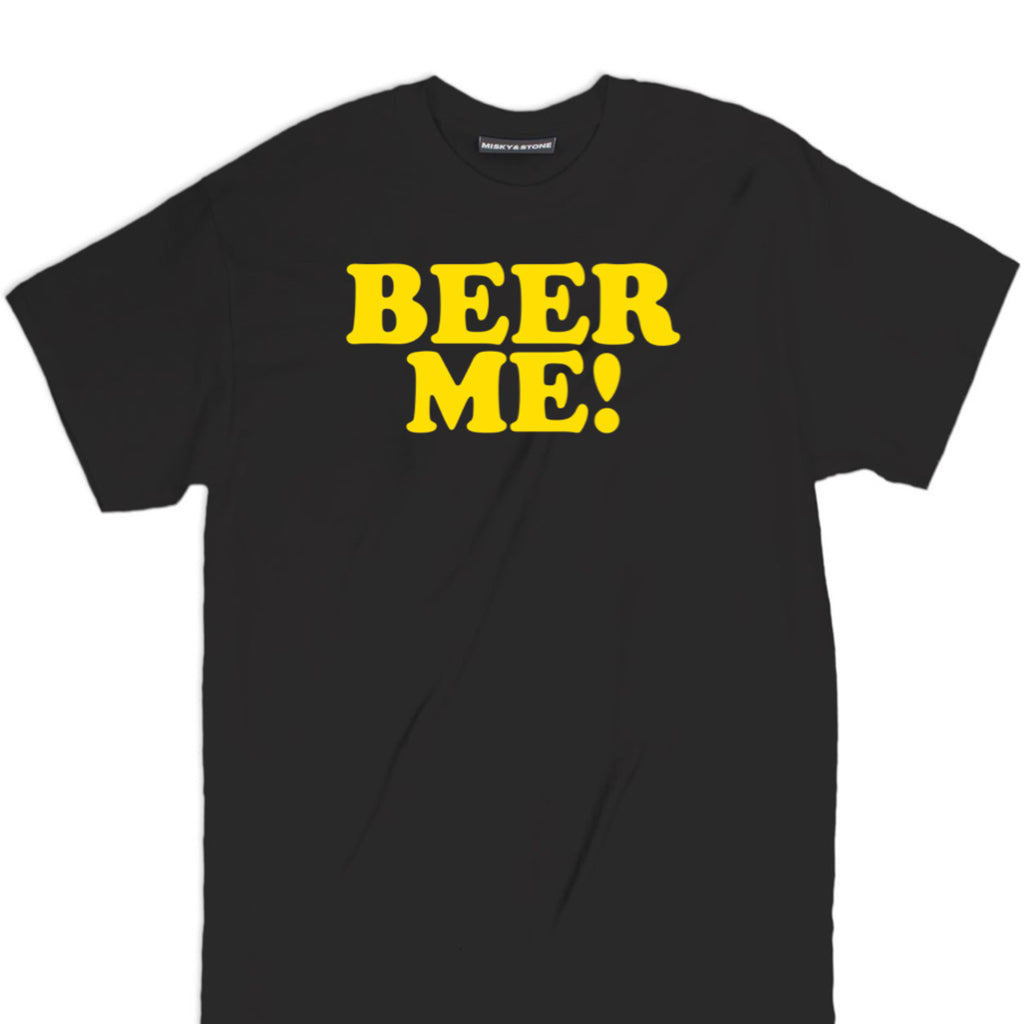 BEER ME TEE, BEER ME T SHIRT, beer shirts, funny beer shirts, beer tees, beer tee shirts, brewery t shirts, craft beer shirts, craft beer t shirts, heineken t shirt, vintage beer shirts, drinking shirts, funny beer t shirts, alcohol shirts, funny drinking shirts