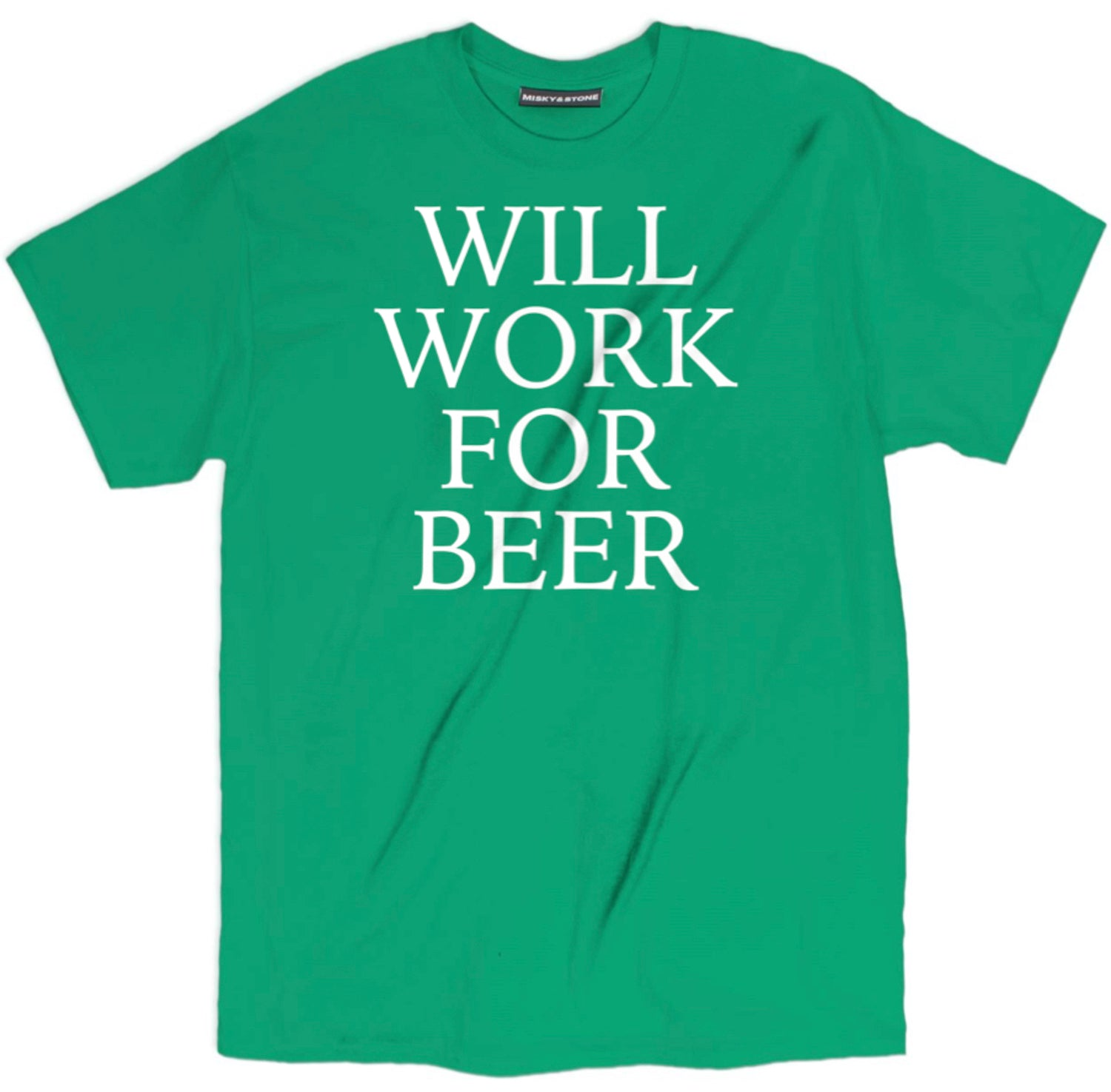 Will Work For Beer T Shirt