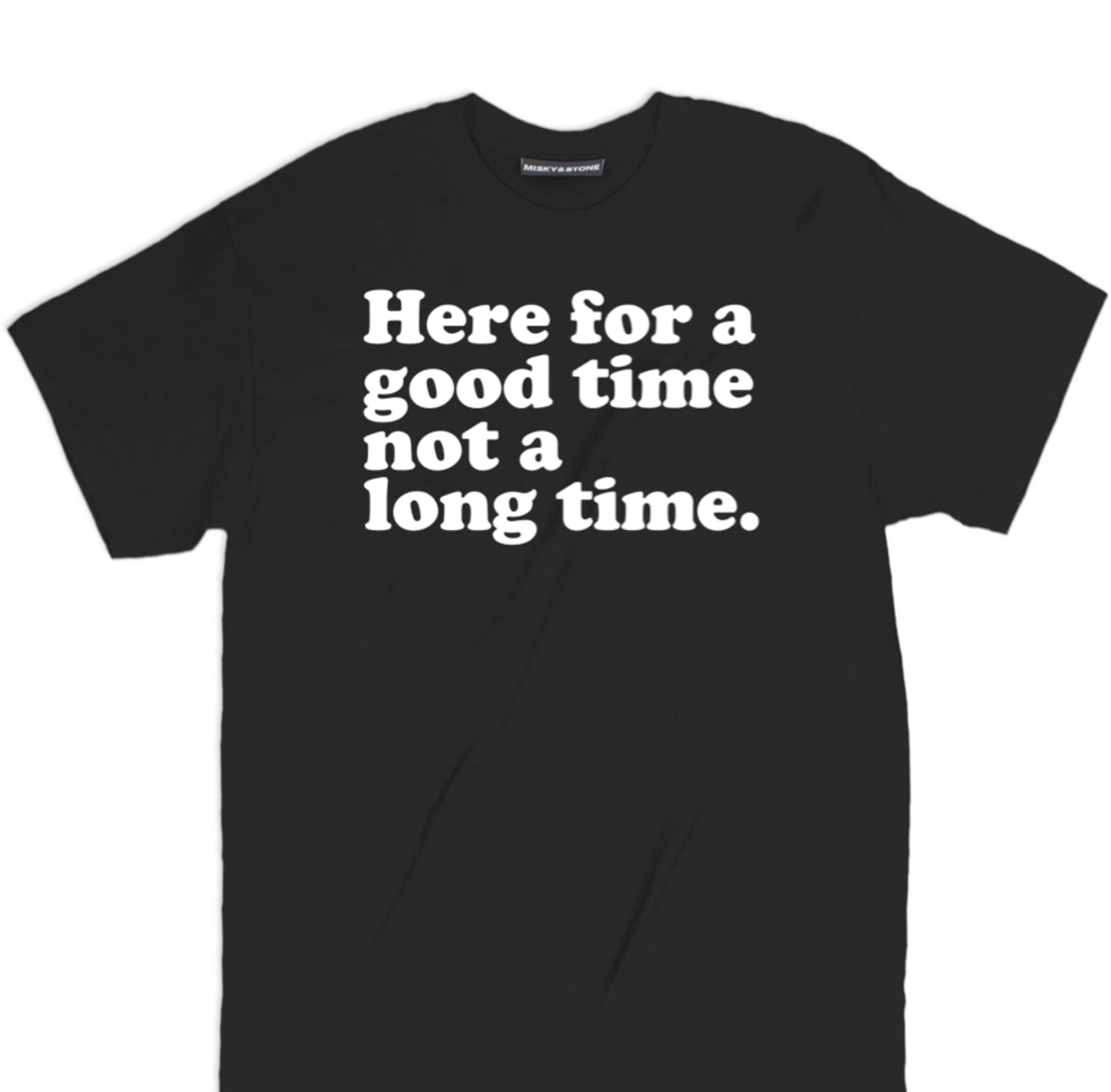 Here For A Good Time T Shirt, Here For A Good Time Tee, good times t shirt, funny t shirts, funny graphic tees, awesome shirts, hilarious shirts, cool t shirts, funny shirts, funny tee shirts, novelty t shirts, awesome t shirts, cool tee shirts, funny tees, crazy t shirts, funny graphic tees, funny tshirt sayings, pun t shirts, awesome shirts, funny tshirt quotes,  tshirt sayings, pun t shirts, awesome shirts