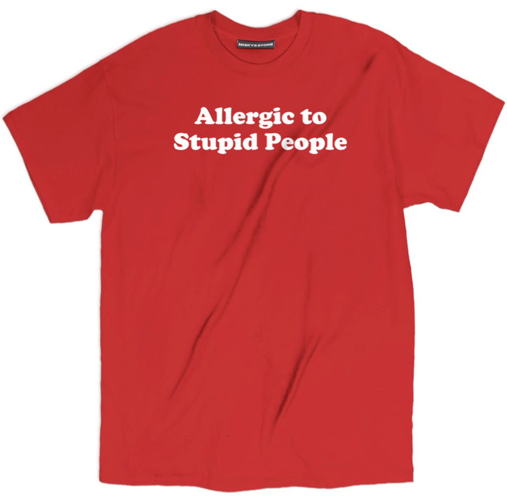 allergic to stupid people tee shirt, allergic to stupid apparel, offensive t shirts, rude t shirts, inappropriate t shirts, most offensive t shirts, vulgar t shirts, offensive tee shirts, rude shirts, inappropriate shirts, funny offensive shirts, offensive tees, funny offensive t shirts