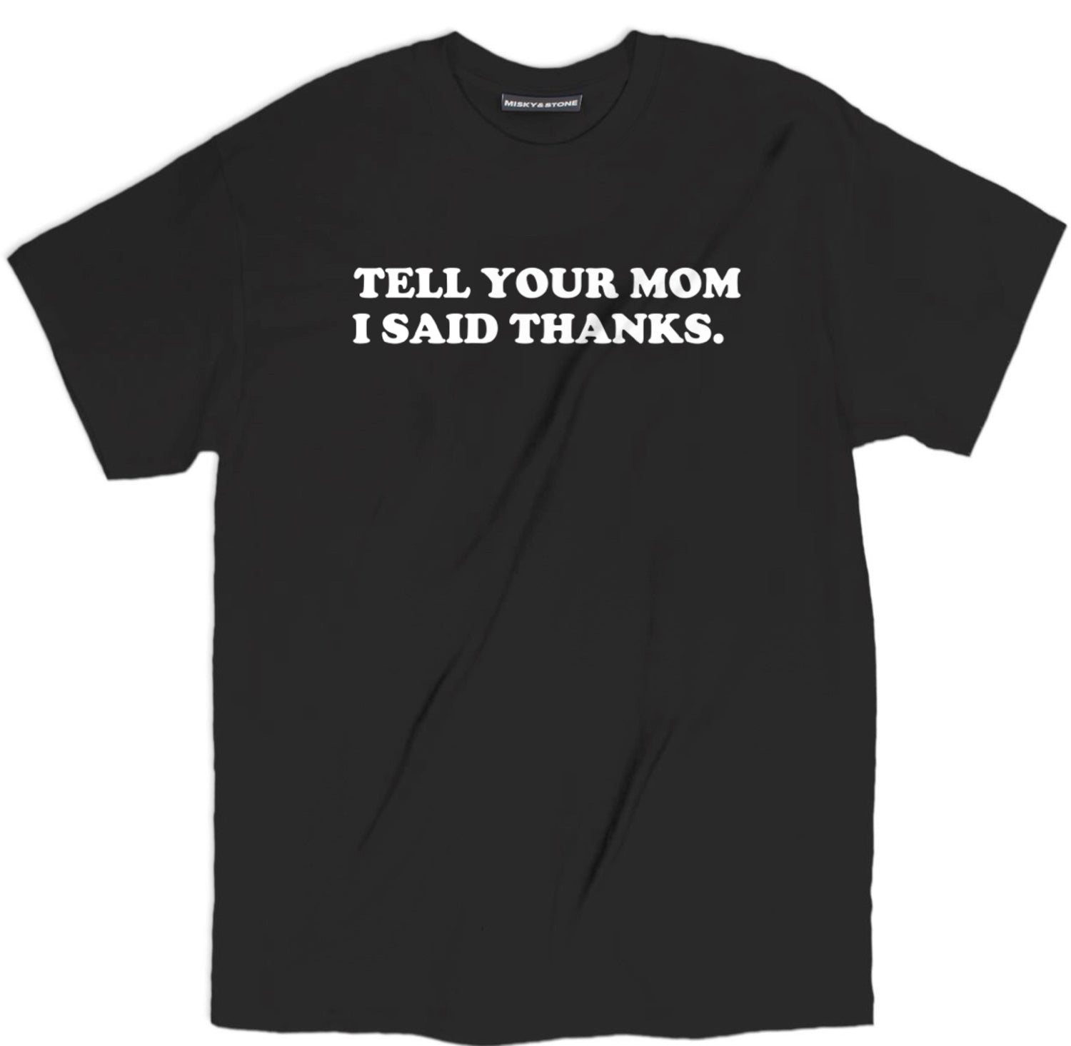 tell your mom i said thanks t shirt, funny mom joke t shirt, mom funny t shirts, funny graphic tees, awesome shirts, hilarious shirts, cool t shirts, funny shirts, funny tee shirts, novelty t shirts, awesome t shirts, cool tee shirts, funny tees, crazy t shirts, funny graphic tees, funny tshirt sayings, pun t shirts, awesome shirts, funny tshirt quotes,  tshirt sayings, pun t shirts, awesome shirts