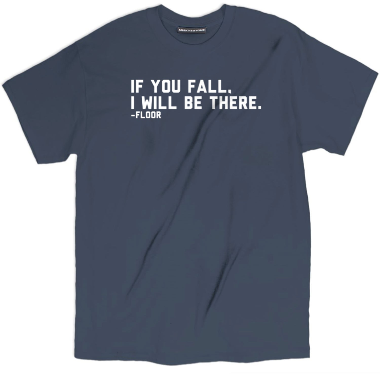If You Fall I Will Be There T Shirt