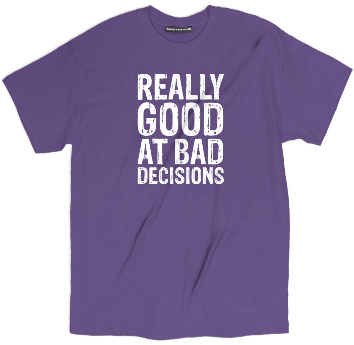 Bad Decisions Shirt