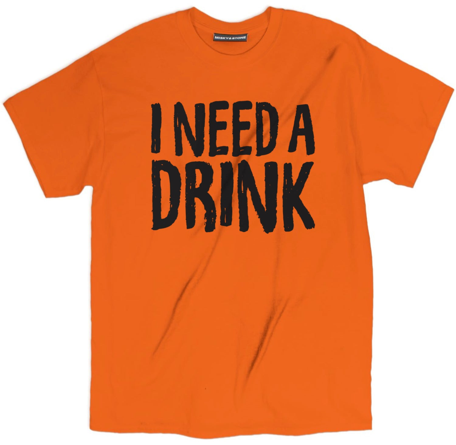 I Need A Drink T-Shirt