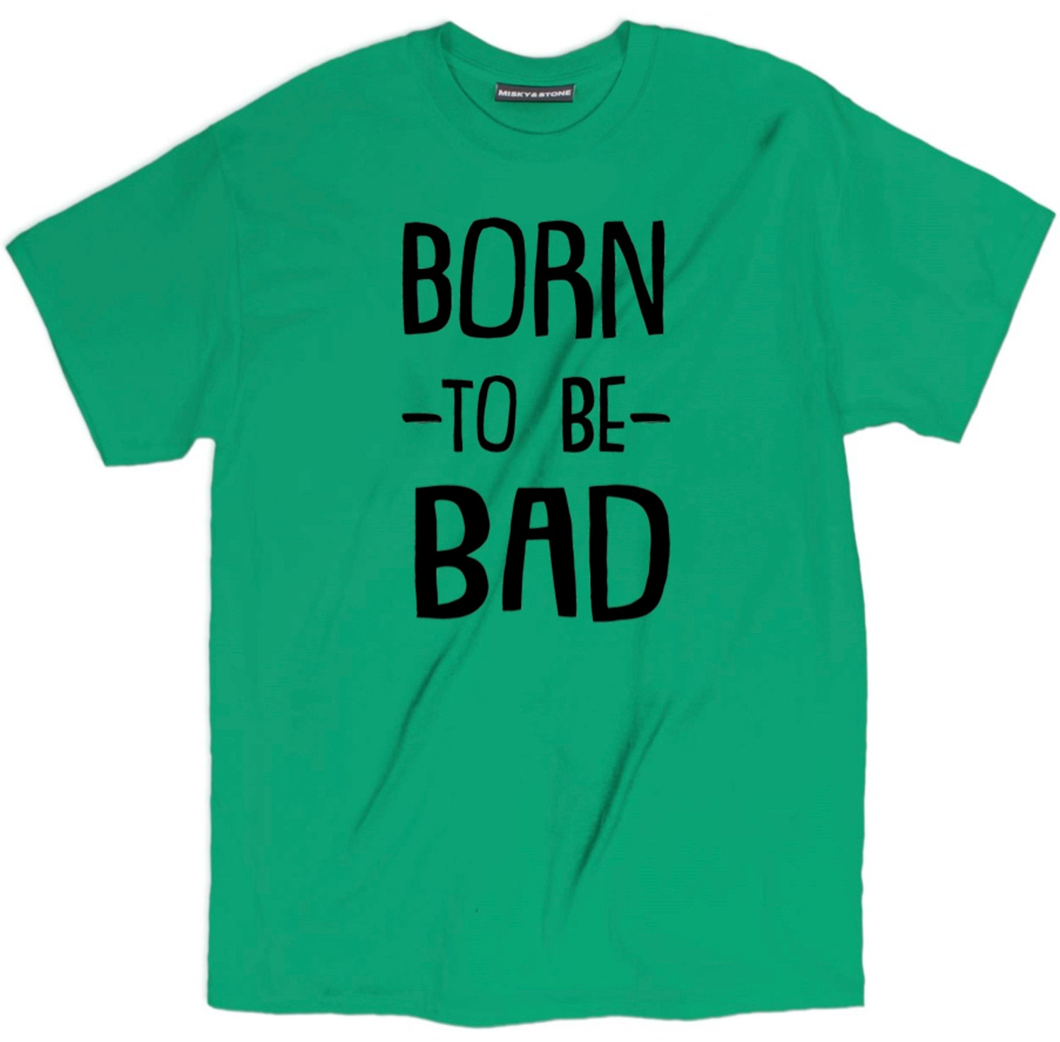 Born To Be Bad Shirt