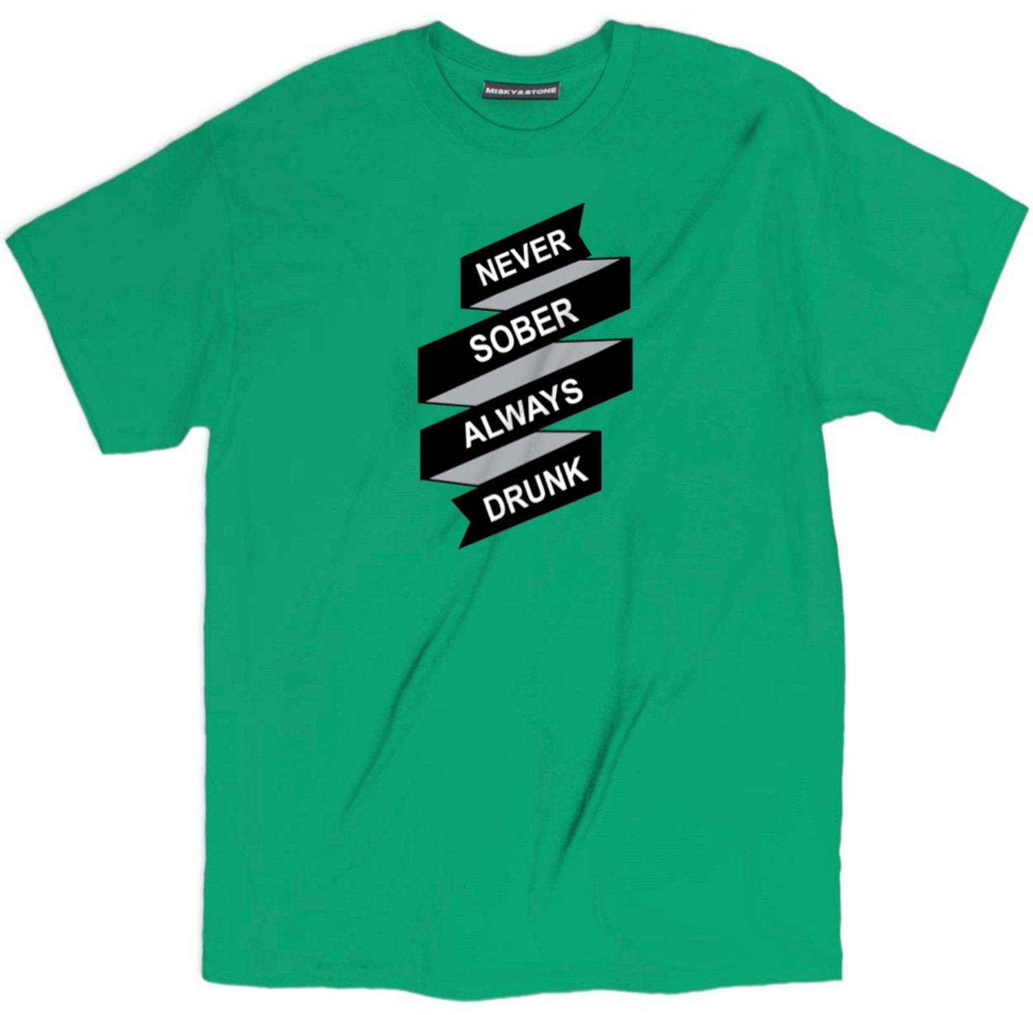Never Sober Always Drunk Shirt