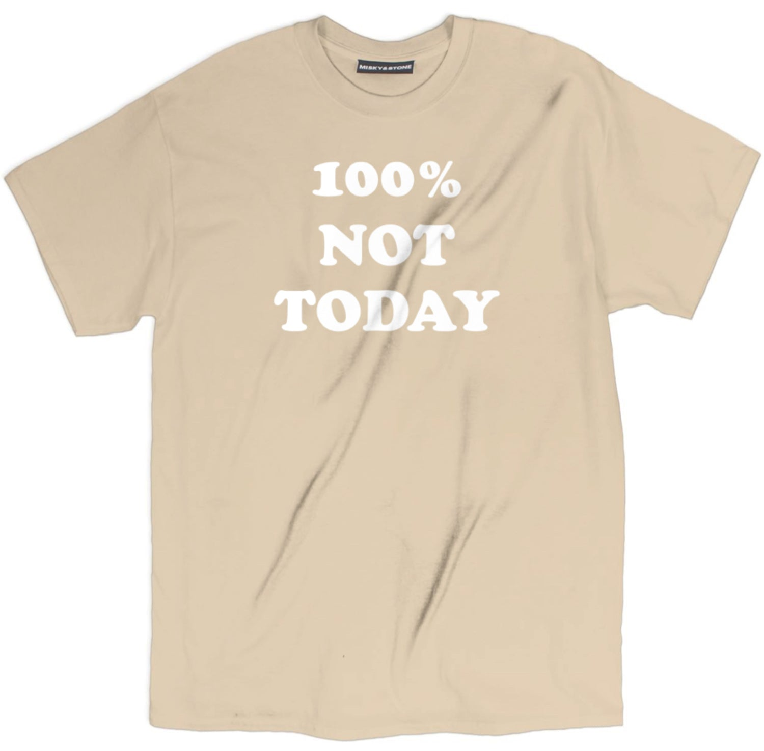 100% Not Today Shirt