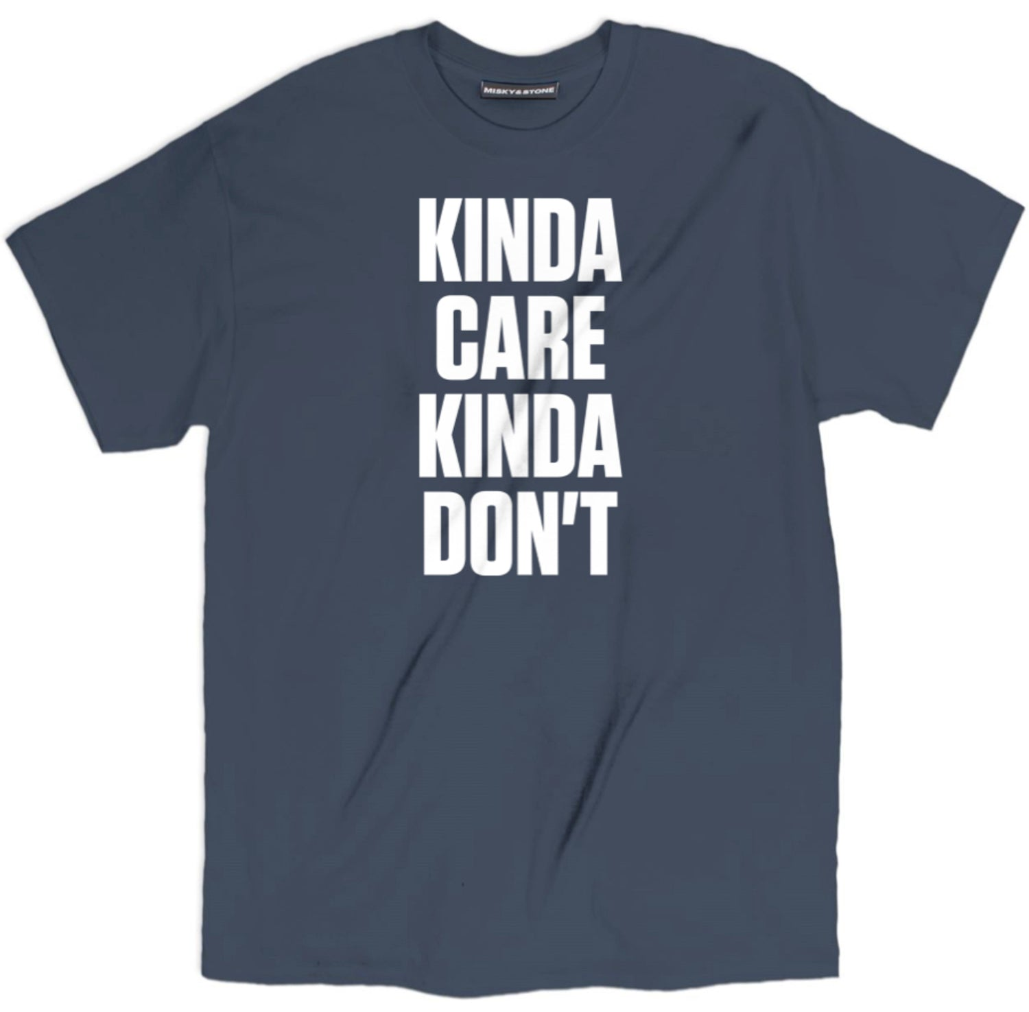 Kinda Care Kinda Dont Shirt