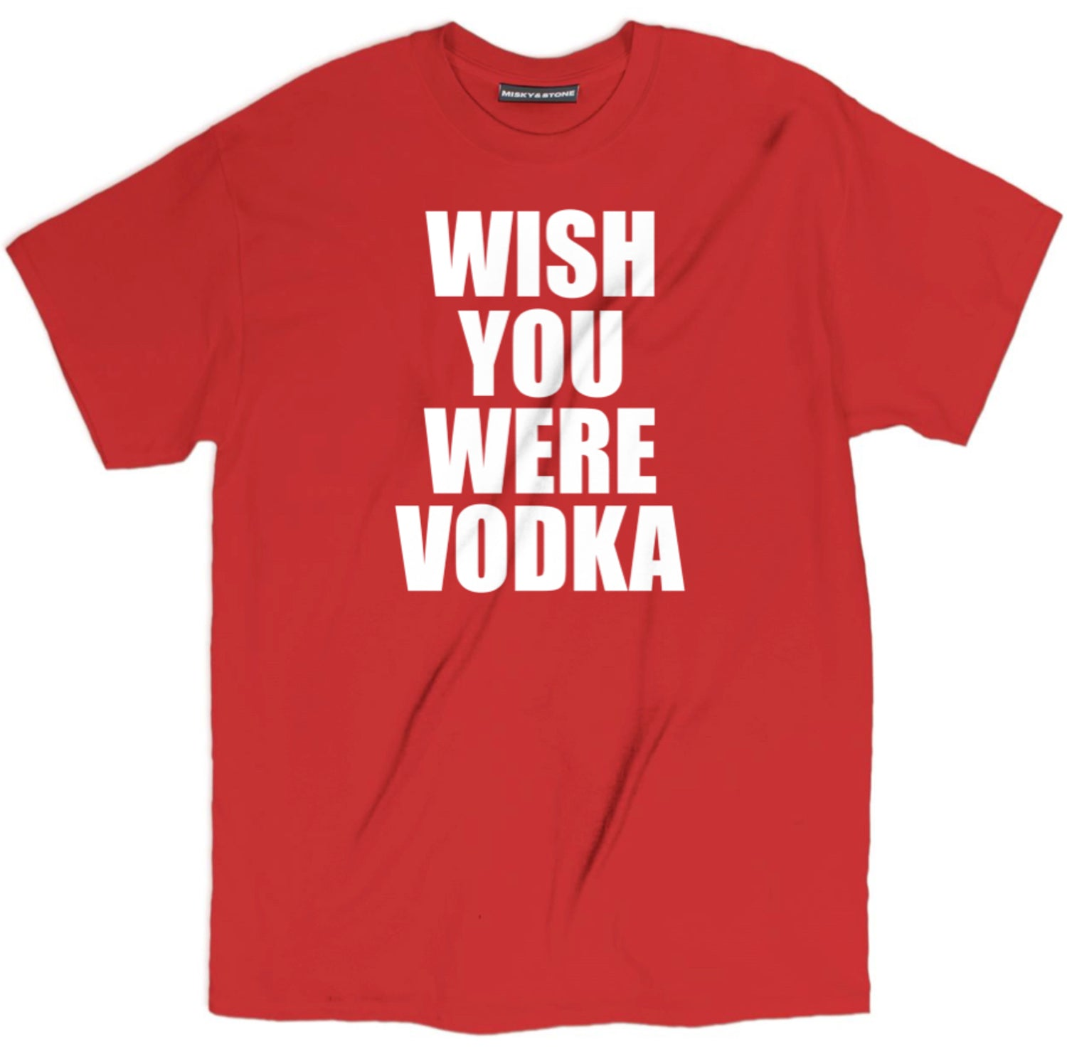 Wish You Were Vodka Shirt