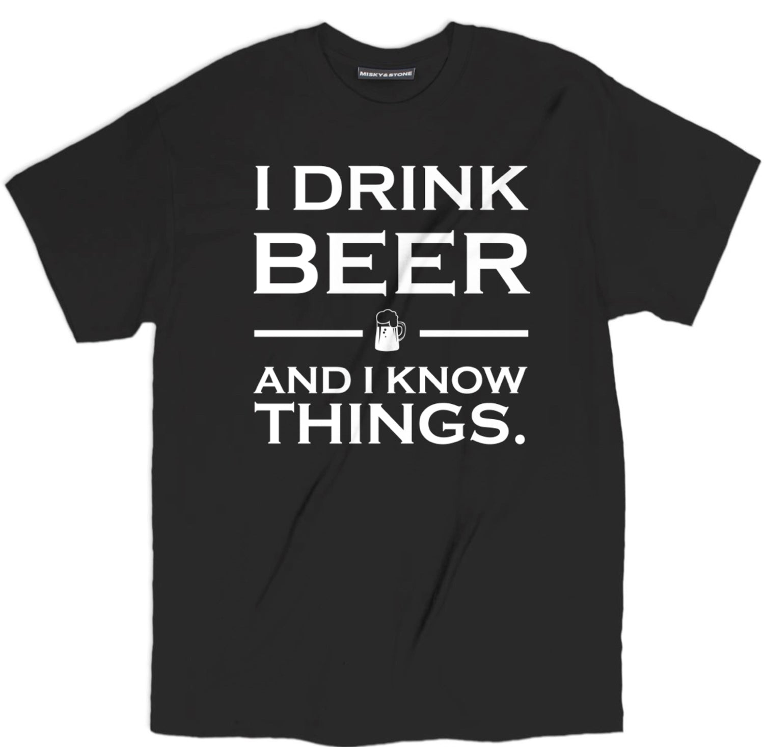 I Drink Beer Shirt