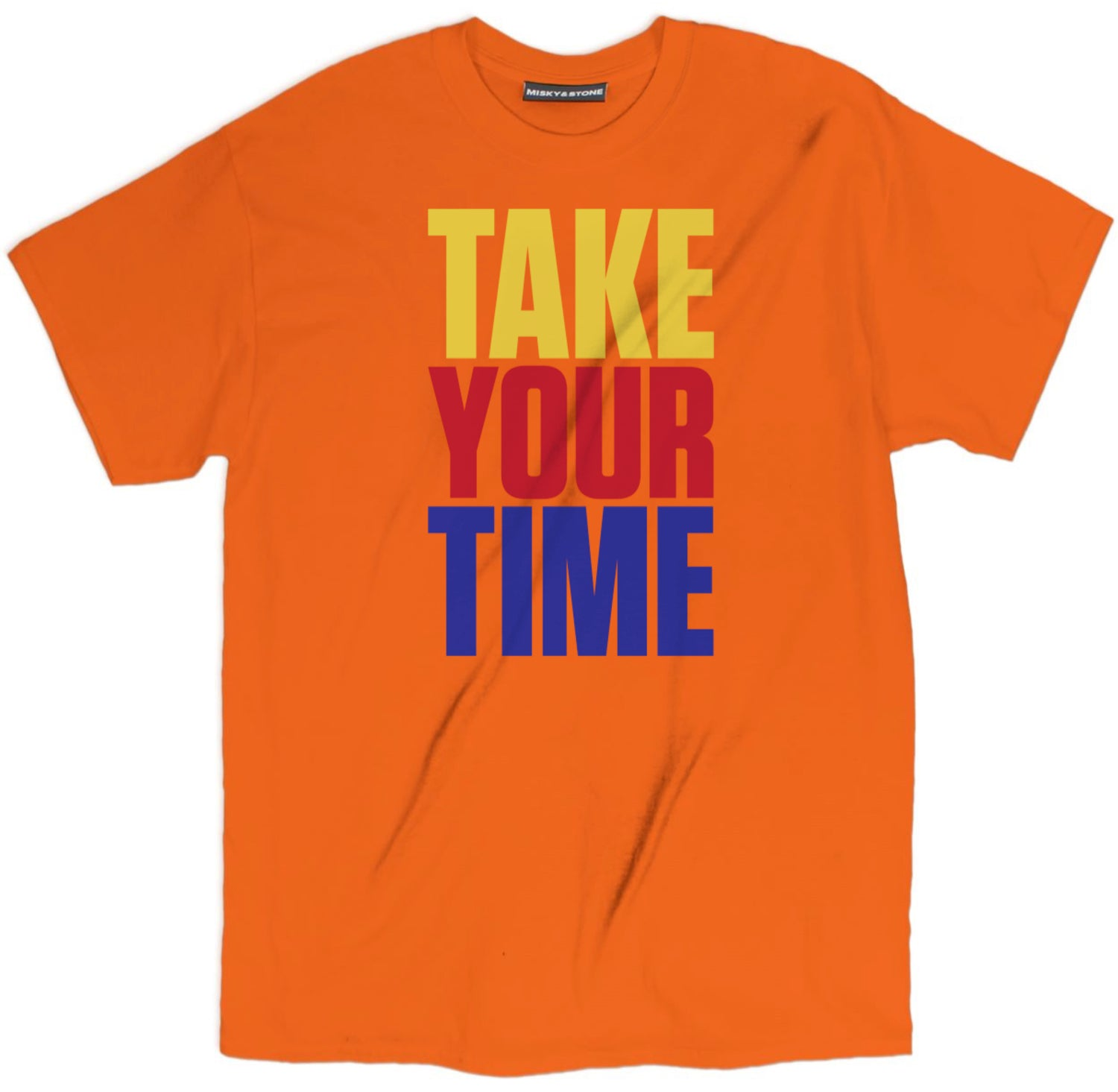 Take Your Time Shirt