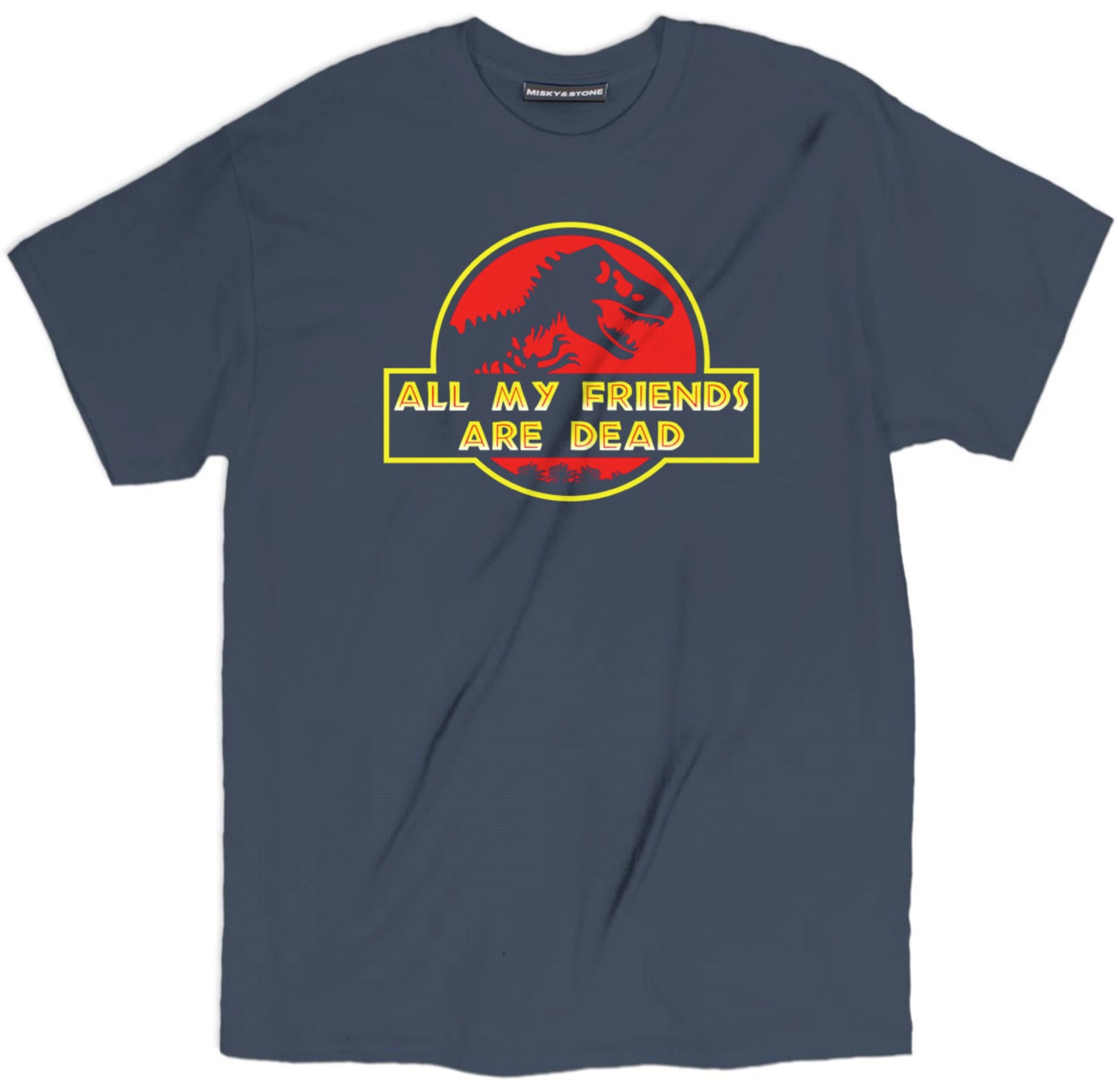 All My Friends Are Dead Dino Shirt