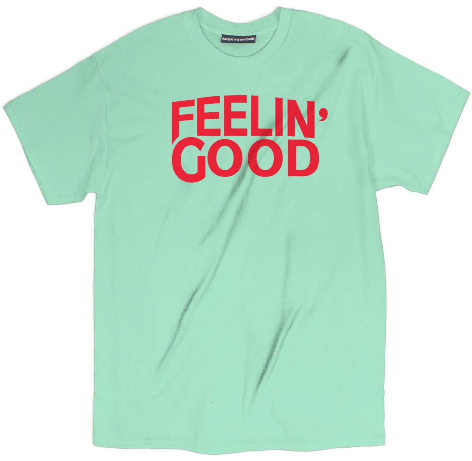 Feeling Good Shirt
