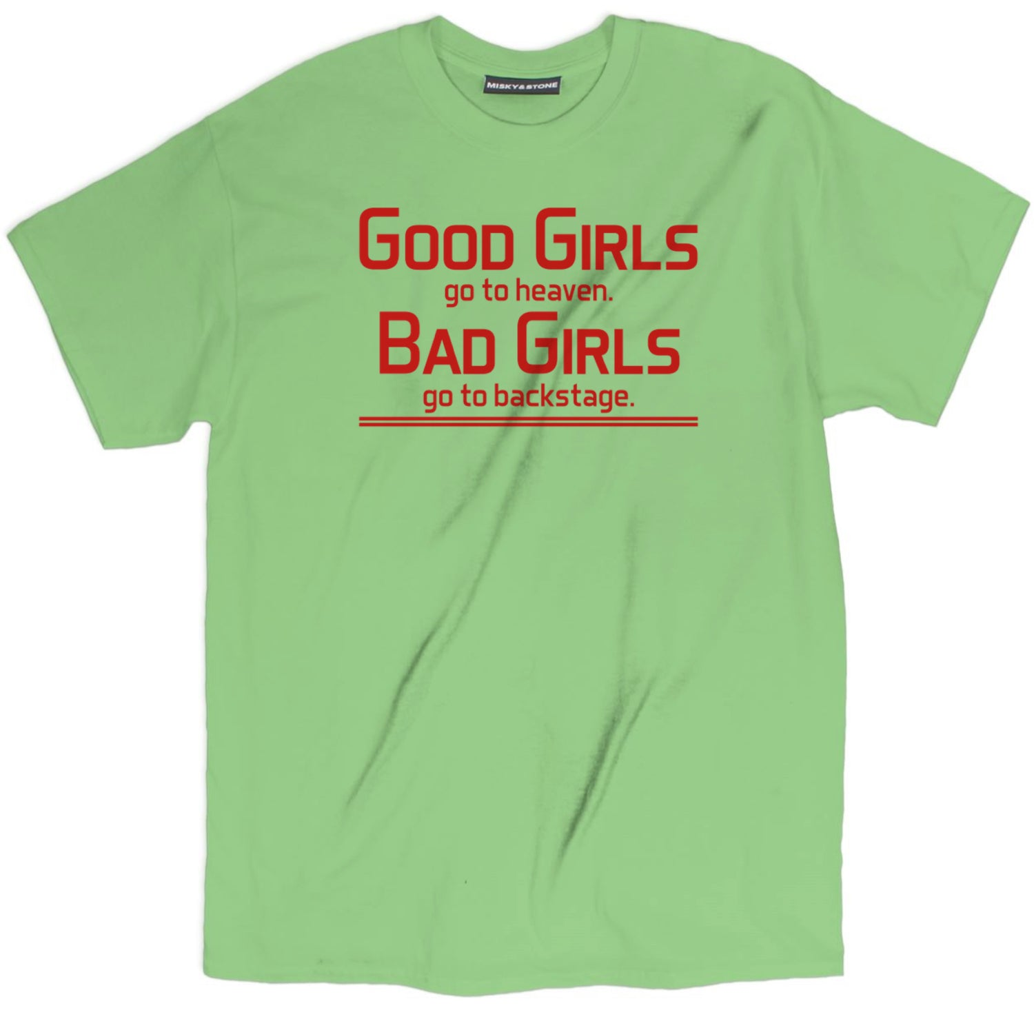 Bad Girls To The Backstage Shirt
