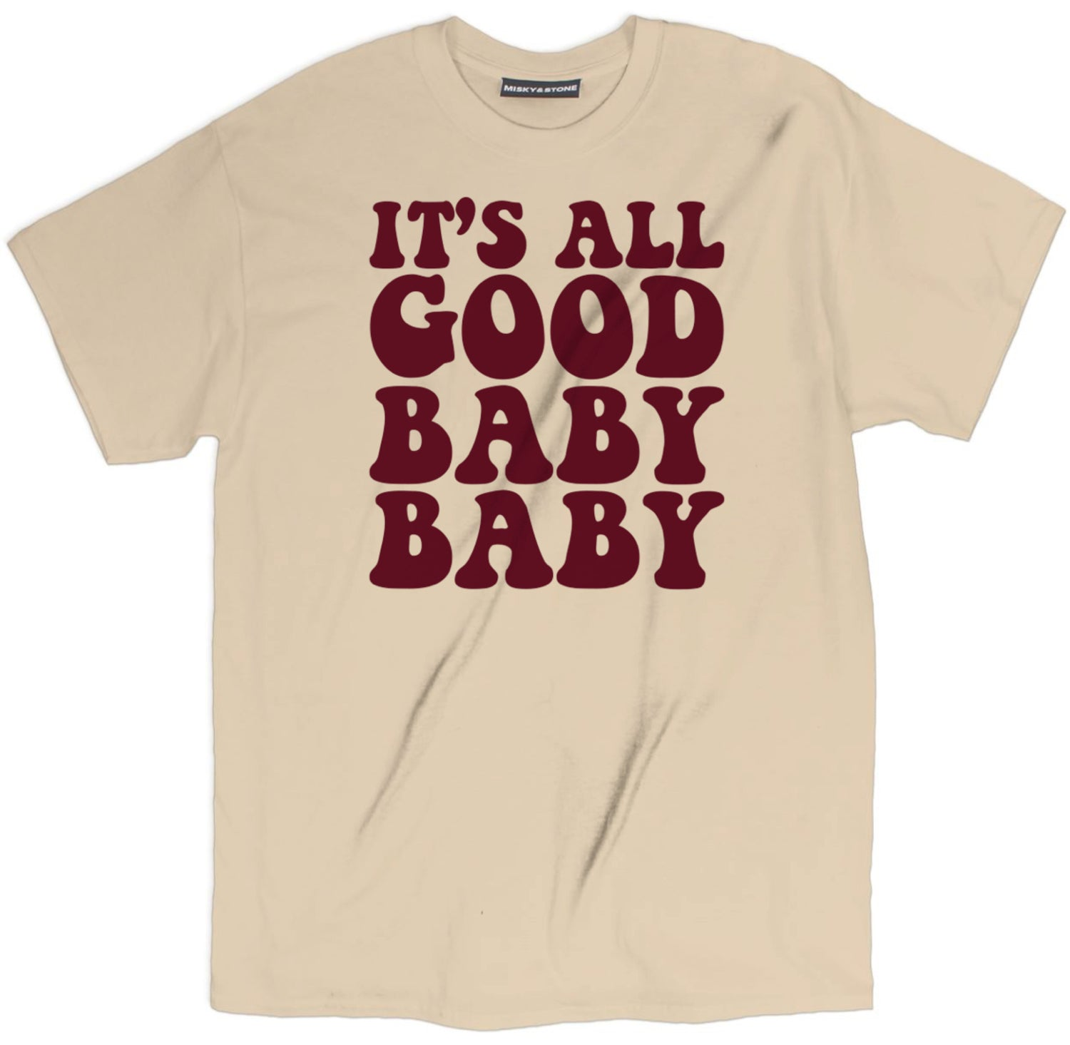its all good baby baby shirt, funny shirts with sayings, funny t shirt sayings, shirts with sayings, funny t shirt quotes, t shirt quotes, tee shirts with sayings, tee shirt quotes, quote tees, hilarious t shirt sayings, funny tee shirt sayings, t shirts with sayings on them,