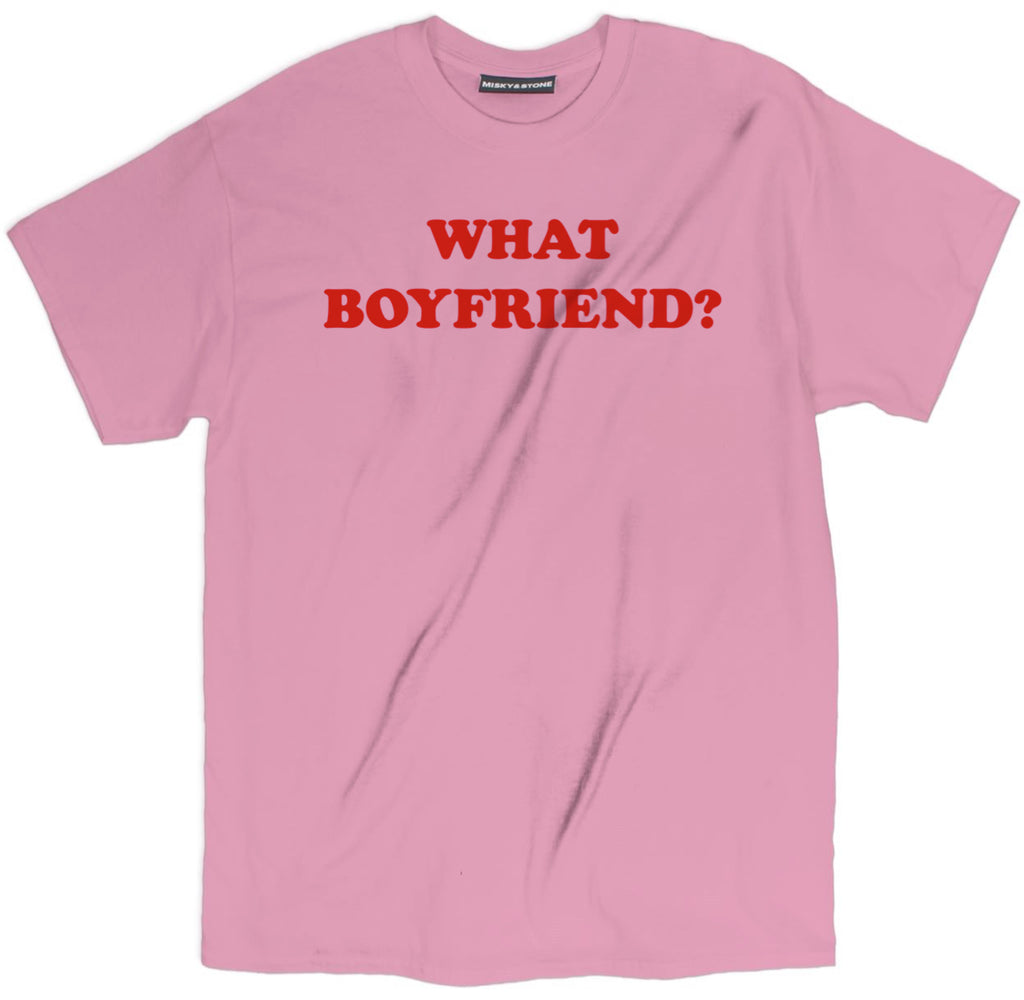 what boyfriend t shirt, what boyfriend shirt, sarcastic t shirts, sarcastic shirts, sarcastic tee shirts, sarcastic tees, sarcastic t shirt sayings, sarcastic t shirts quotes, funny sarcastic t shirts,