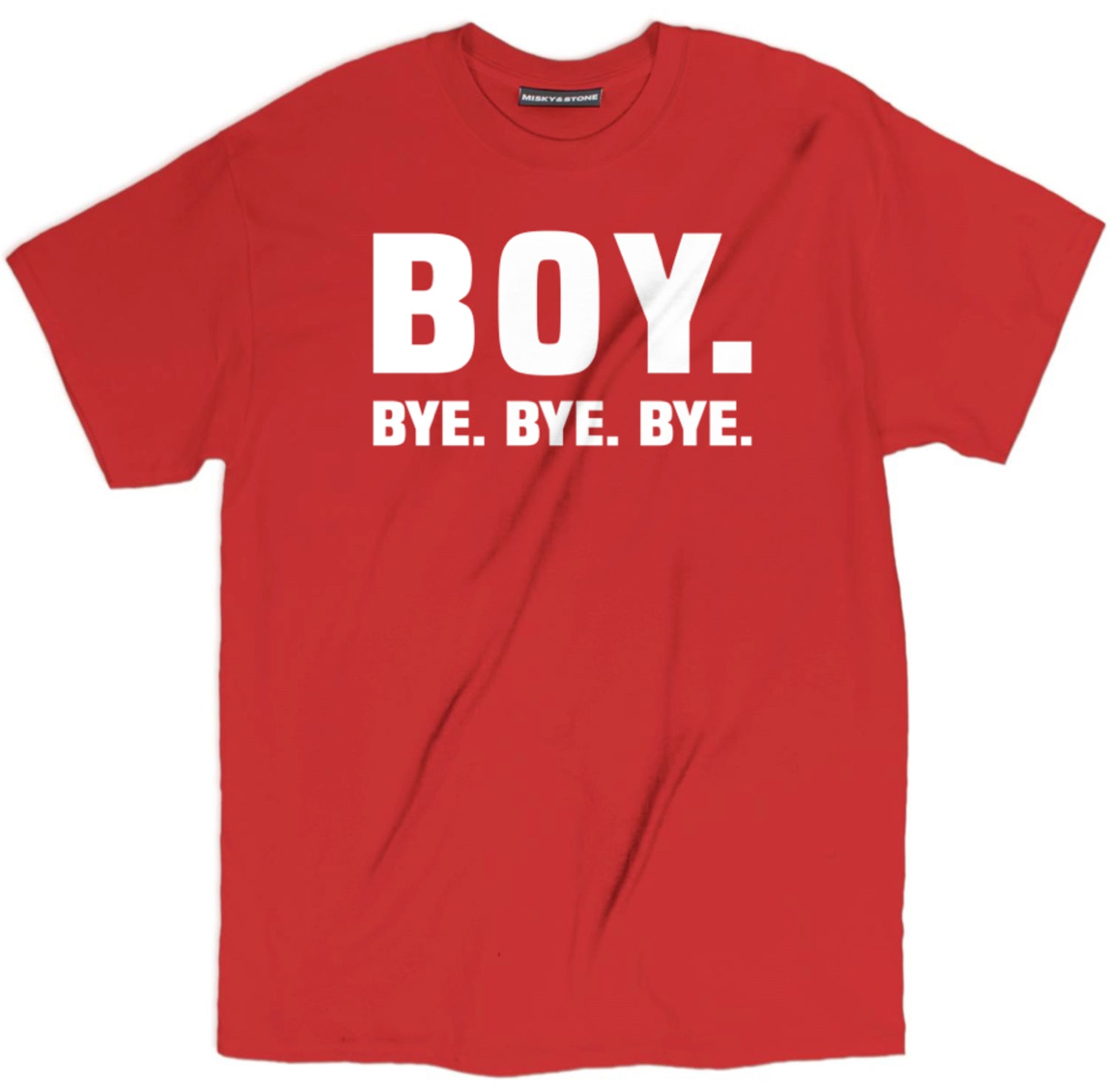 Boy. Bye. Shirt