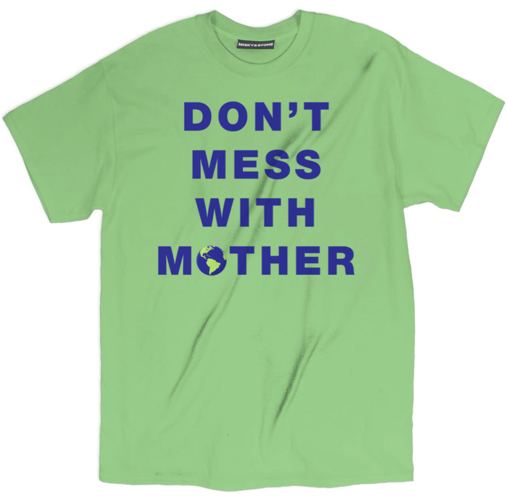 dont mess with mother shirt, earth day shirts, earth day tee shirts, earth t shirt, earth shirt, earth day apparel, funny earth day shirts, planet earth shirts, happy earth day shirts, earth apparel, save the earth shirts,