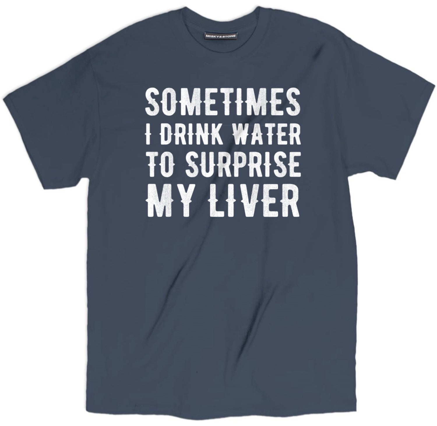 Sometimes I Drink Water Shirt