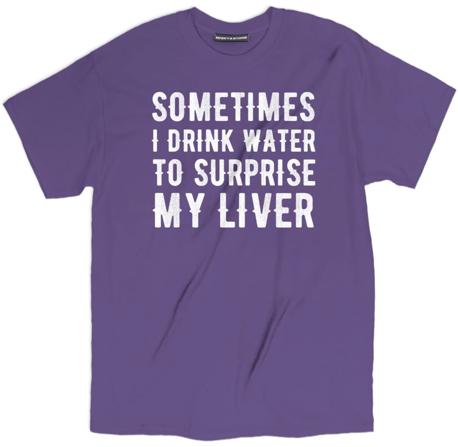 sometimes i drink water to surprise my liver t shirt, sarcastic t shirts, sarcastic shirts, sarcastic tee shirts, sarcastic tees, sarcastic t shirt sayings, sarcastic t shirts quotes, funny sarcastic t shirts,