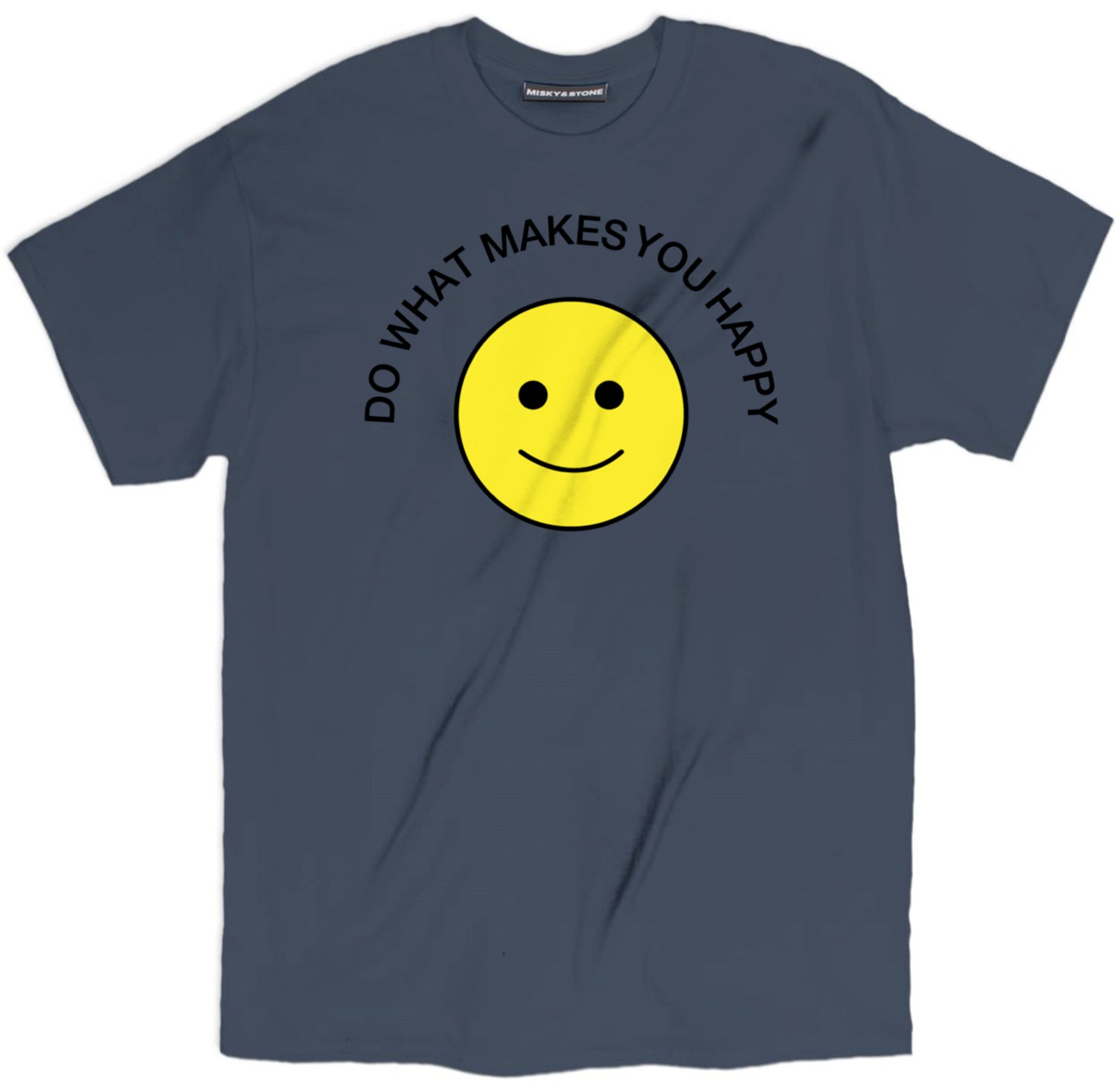 Smile Do What Makes You Happy Shirt