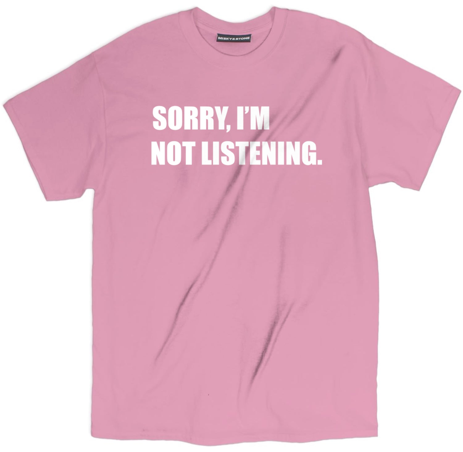 Sorry Im Not Listening Shirt