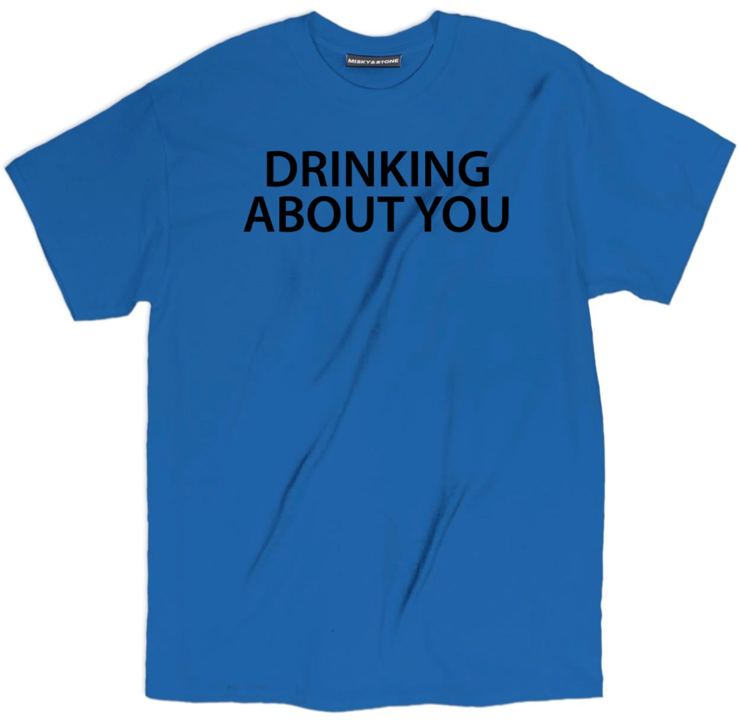 Drinking About You Shirt