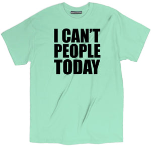 i can't people today shirt, sassy t shirts, sassy tees, sassy shirts, sassy tees, funny sassy shirts, sassy af shirt,