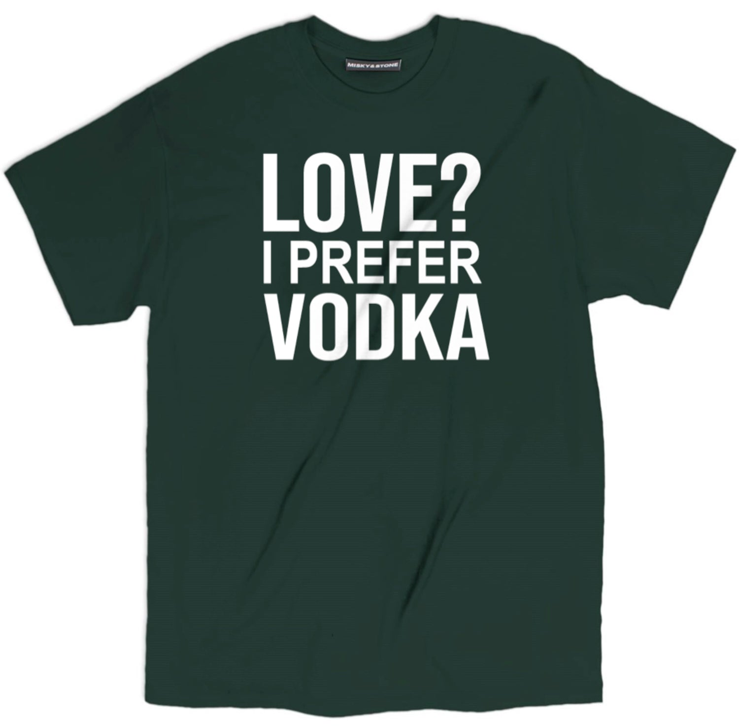 Love? I Prefer Vodka Shirt