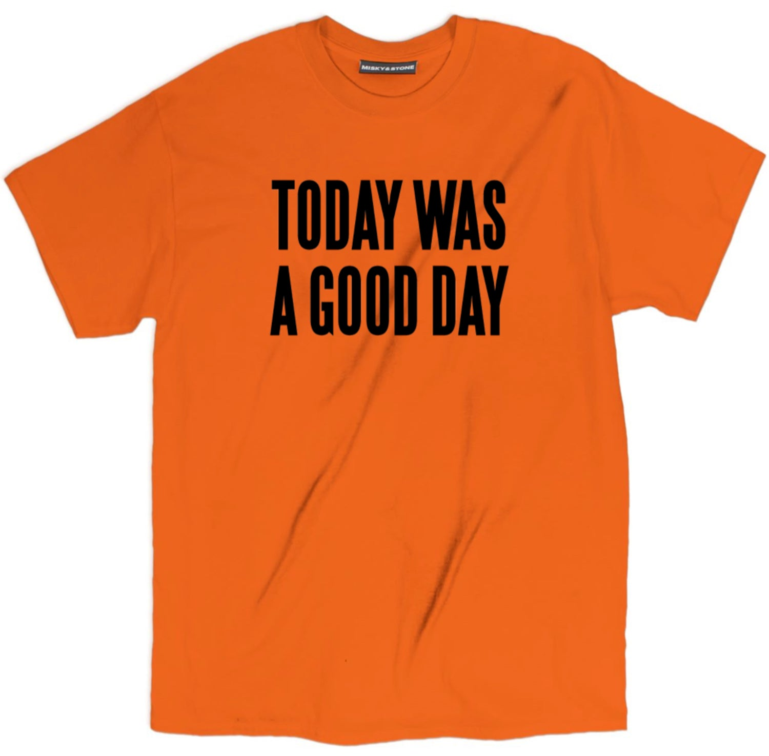 Today Was A Good Day Shirt