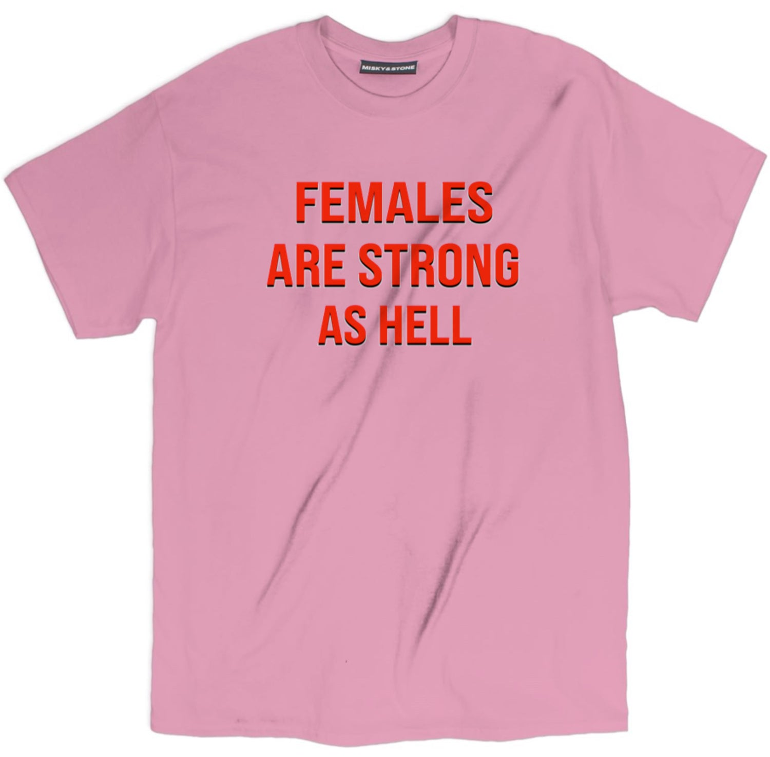 Females Are Strong Shirt