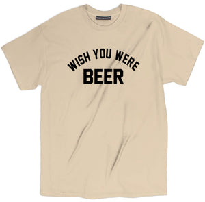 wish you were beer shirt, beer shirts, funny beer shirts, beer tees, beer tee shirts, funny beer t shirts, drinking shirts, alcohol shirts, funny drinking shirts, brewery t shirts, craft beer shirts, craft beer t shirts, heineken t shirt, vintage beer shirts,
