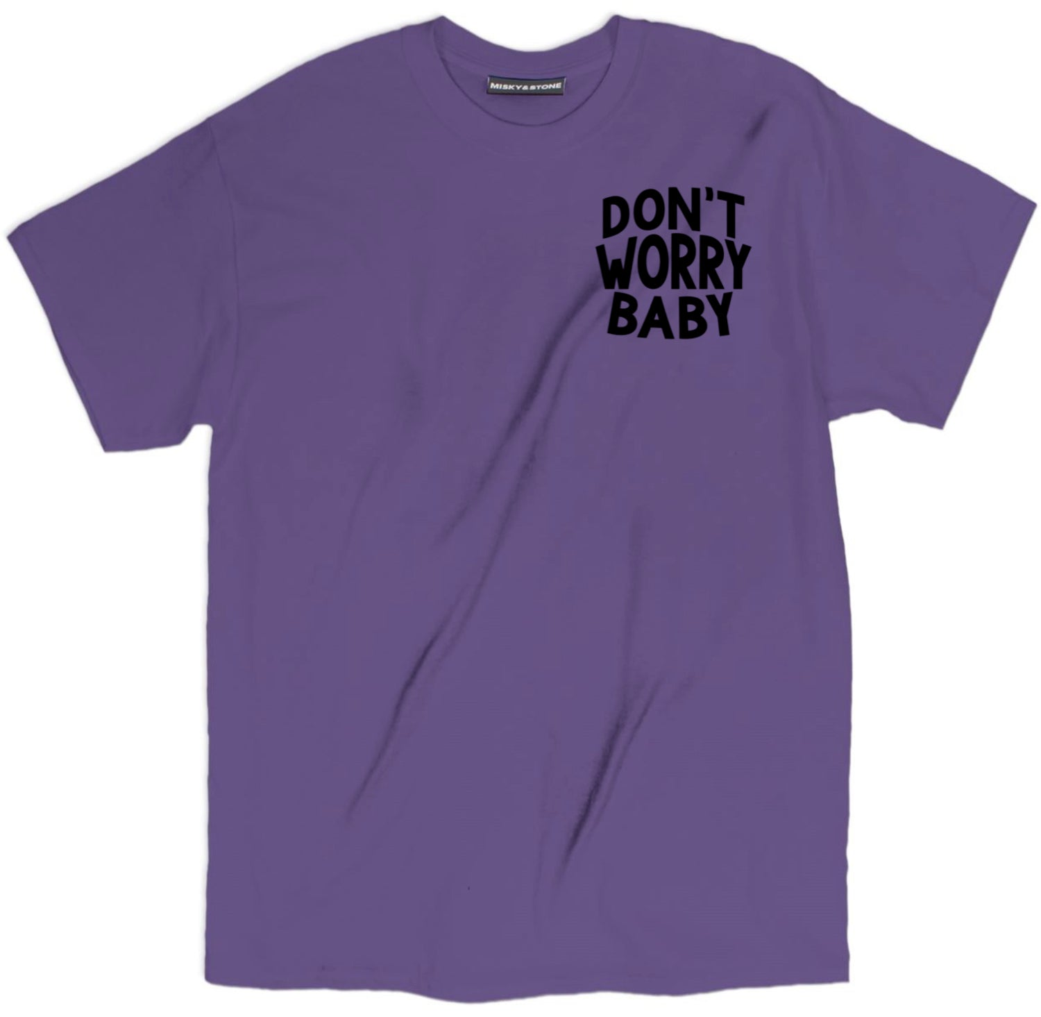 Dont Worry Baby Shirt