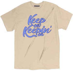 keep on keepin on shirt, spirit shirts, spiritual t shirts, spiritual tee shirts, spiritual tee shirts, spiritual t shirts designs, inspirational quotes t shirts,