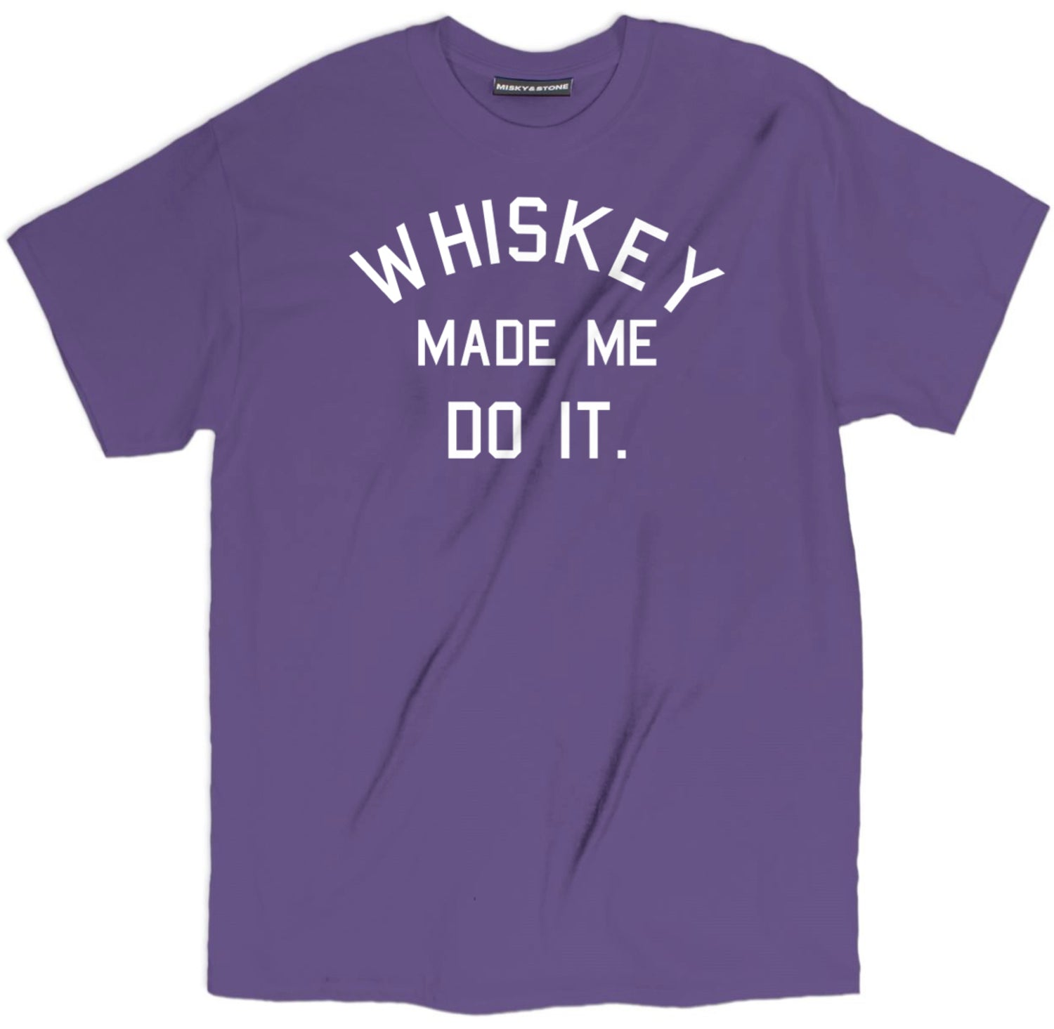 Whiskey Made Me Do It T Shirt