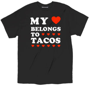 my heart belongs to tacos t shirt, love tacos tee, taco tees, taco shirt, taco t shirt, i love tacos shirt, taco cat shirt, i love tacos t shirt, taco tee shirts, funny taco shirts, taco tuesday t shirt, taco tee, taco tuesday shirt, taco apparel, feed me tacos shirt, i heart tacos shirt