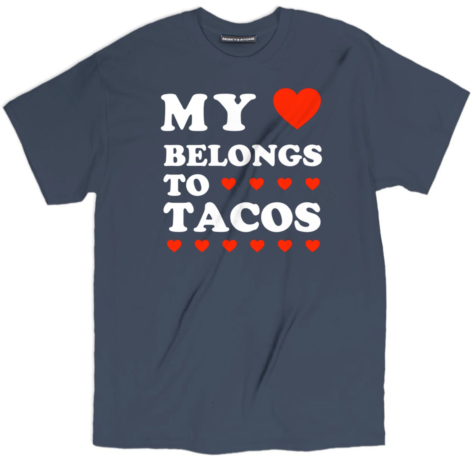 My Heart Belongs To Tacos T Shirt