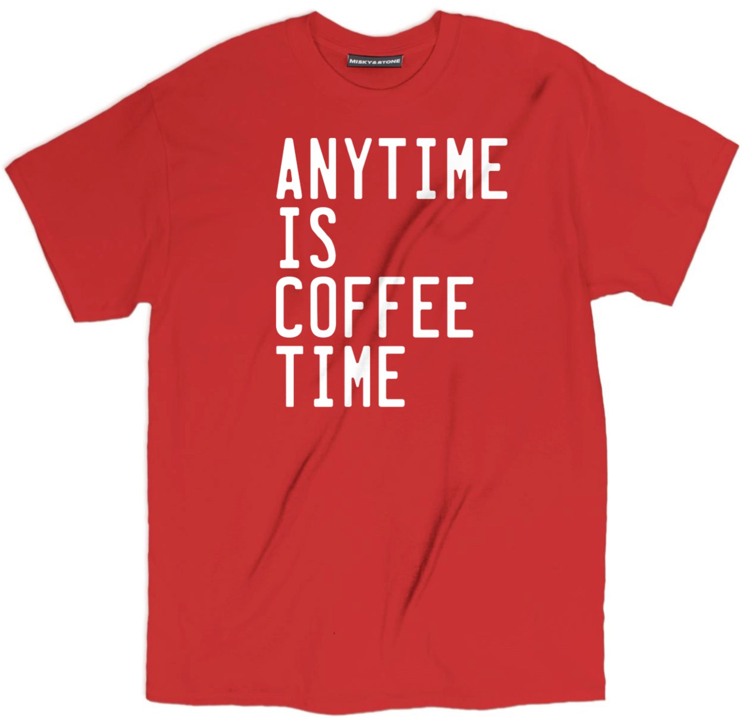 Anytime Is Coffee Time T Shirt