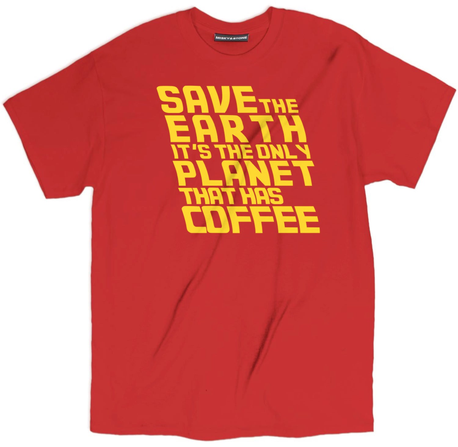 Save The Earth Its The Only Planet T Shirt