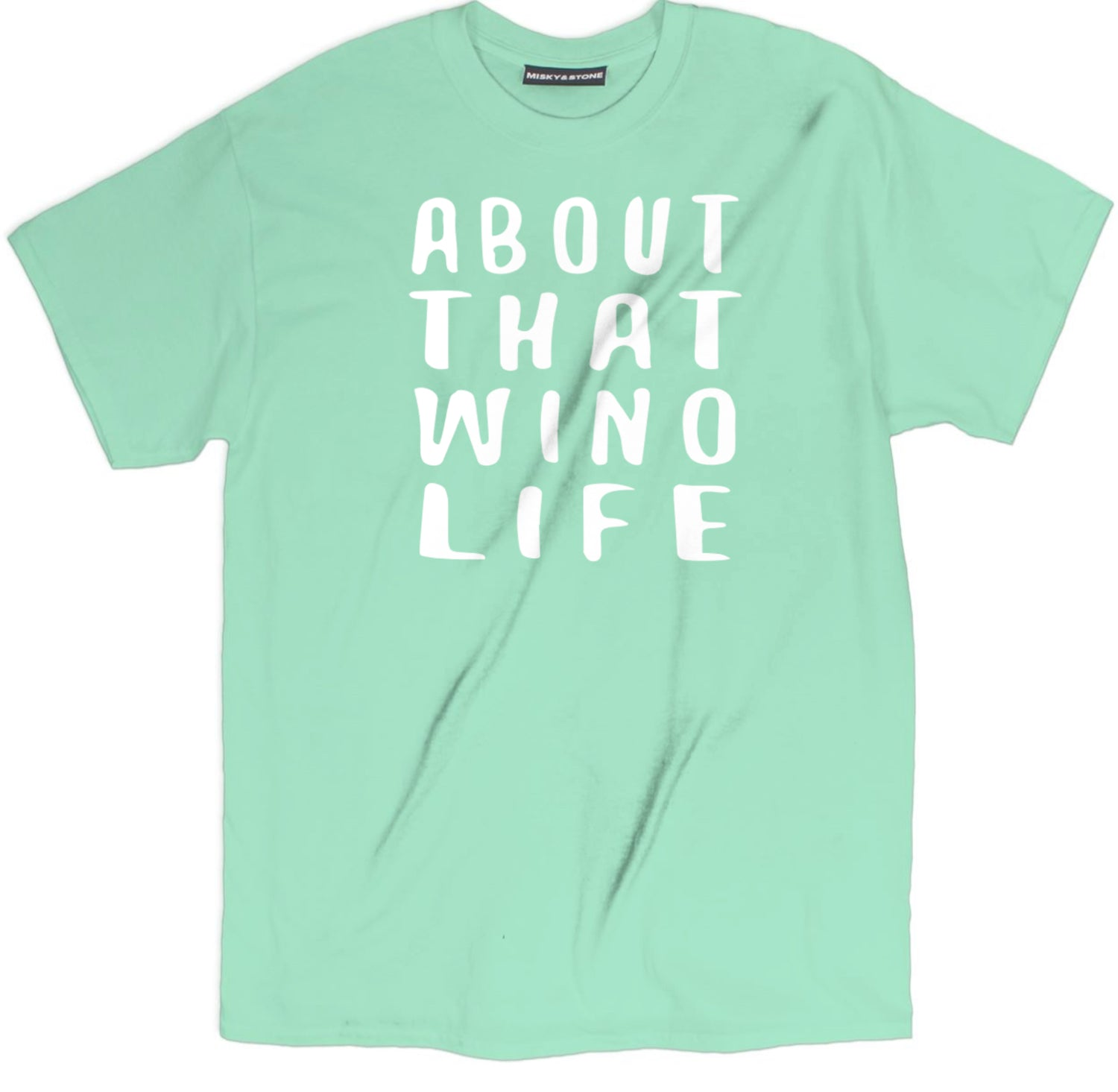About That Wino Life T Shirt