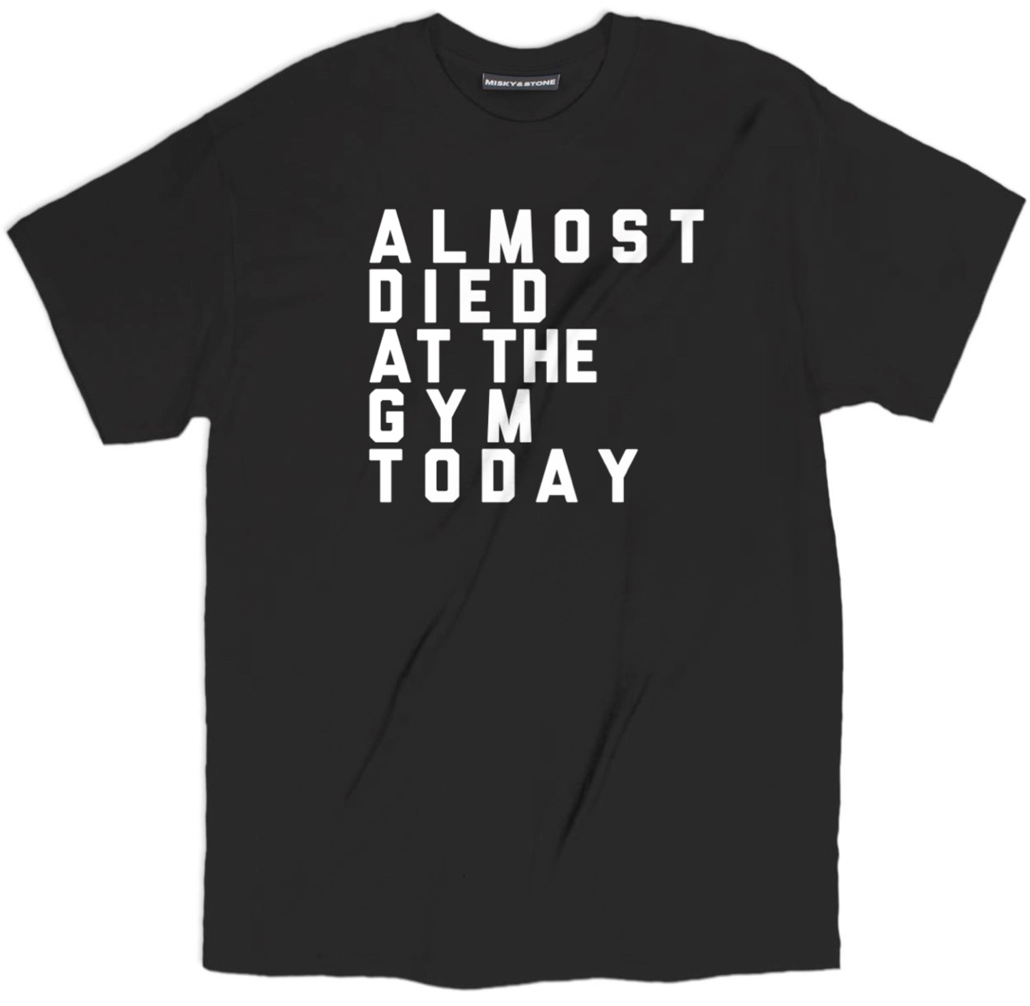 almost died at the gym today tee, intense gym t shirt, workout killed tee, funny gym shirts, funny gym t shirts, workout shirts with sayings, funny fitness shirts, gym t shirts, funny workout shirts, gym tops, fitness shirts, workout shirts, funny workout clothes,