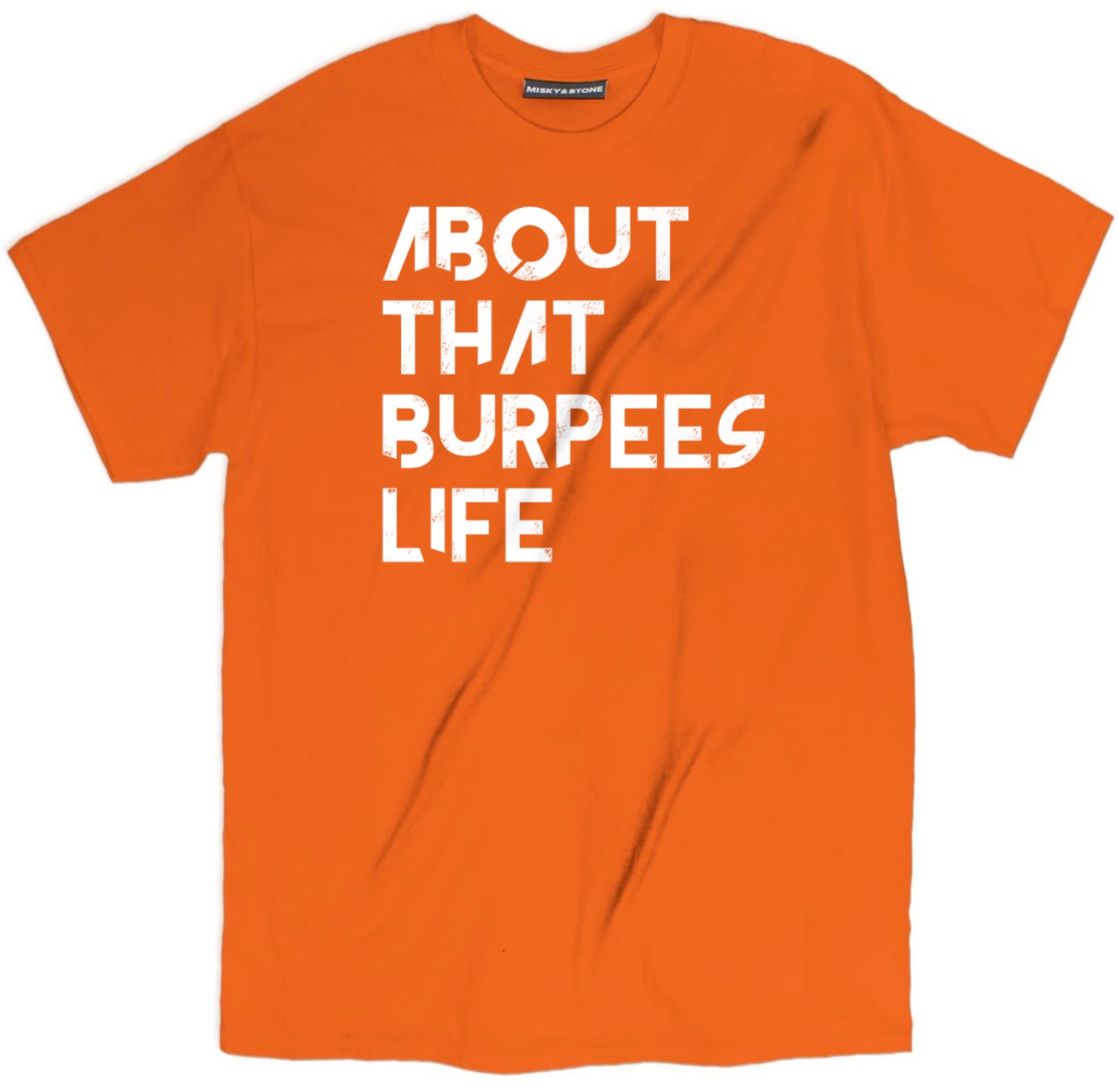 About That Burpees Life T Shirt