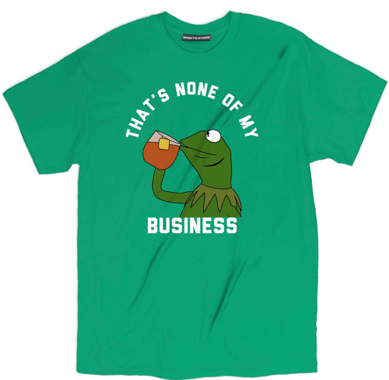 Thats None Of My Business Kermit Sipping Tea Tee