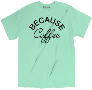 coffee t shirt, coffee shirts, coffee tee shirts, funny coffee shirts, cute coffee shirts,