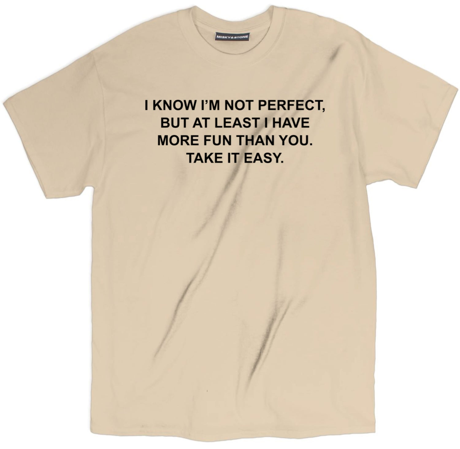 I Know Im Not Perfect Tee