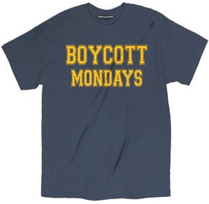 boycott mondays shirt, funny shirts with sayings, funny t shirt sayings, shirts with sayings, funny t shirt quotes, t shirt quotes, tee shirts with sayings, tee shirt quotes, quote tees, hilarious t shirt sayings, funny tee shirt sayings, t shirts with sayings on them,
