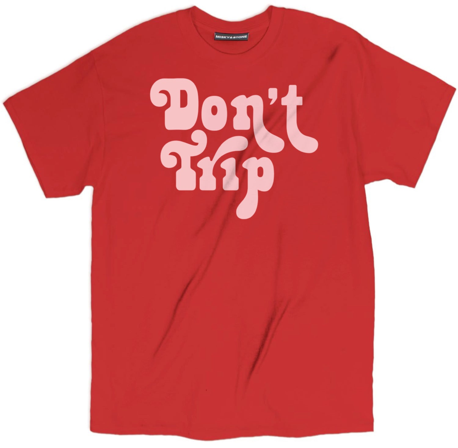 Dont Trip Tee