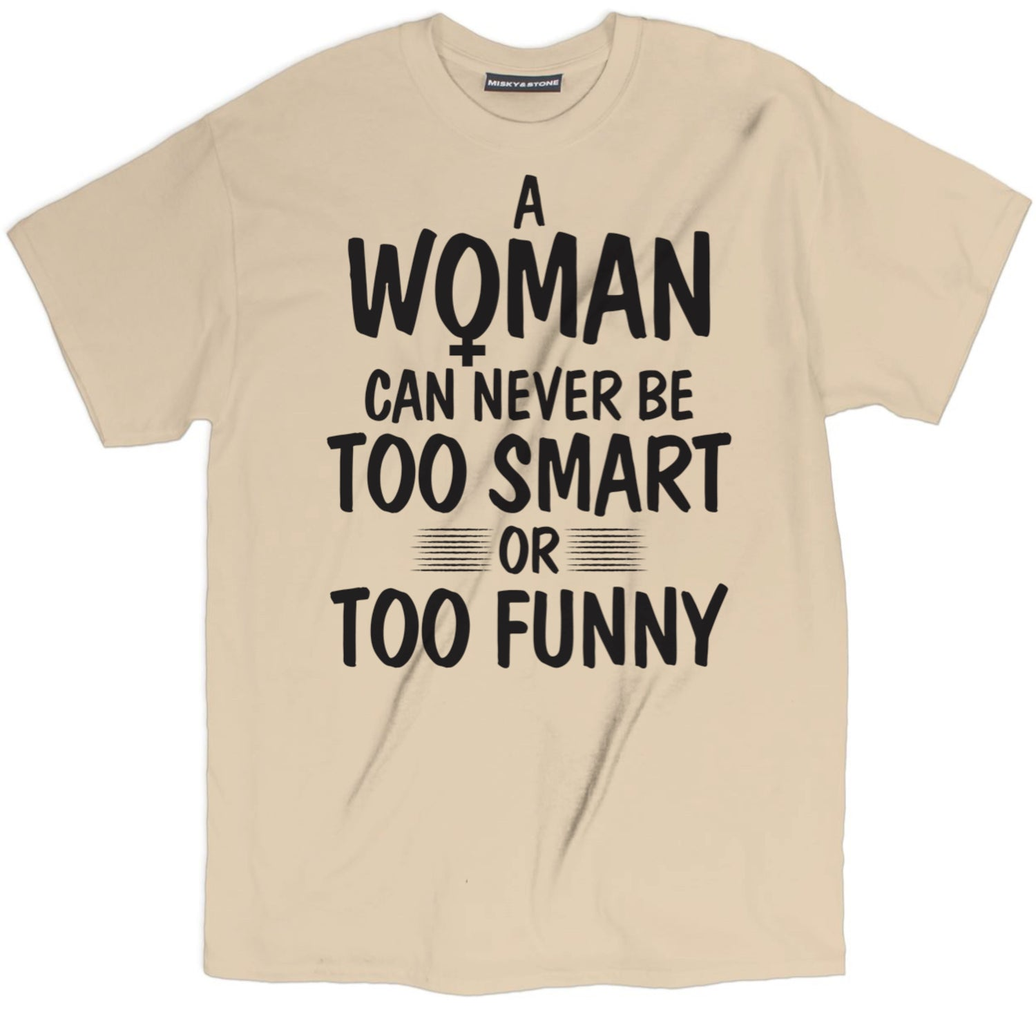 A Woman Can Never Be Too Smart Shirt