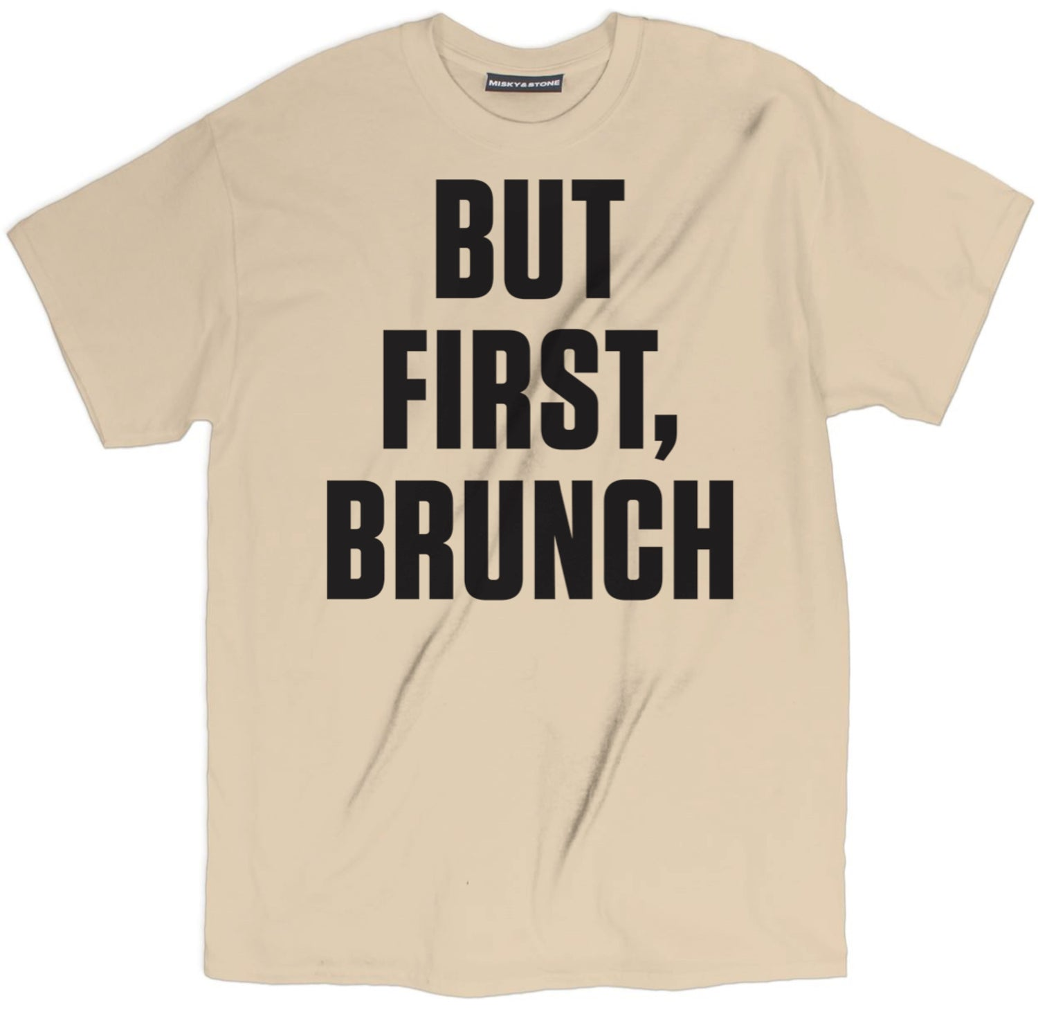But First Brunch Tee