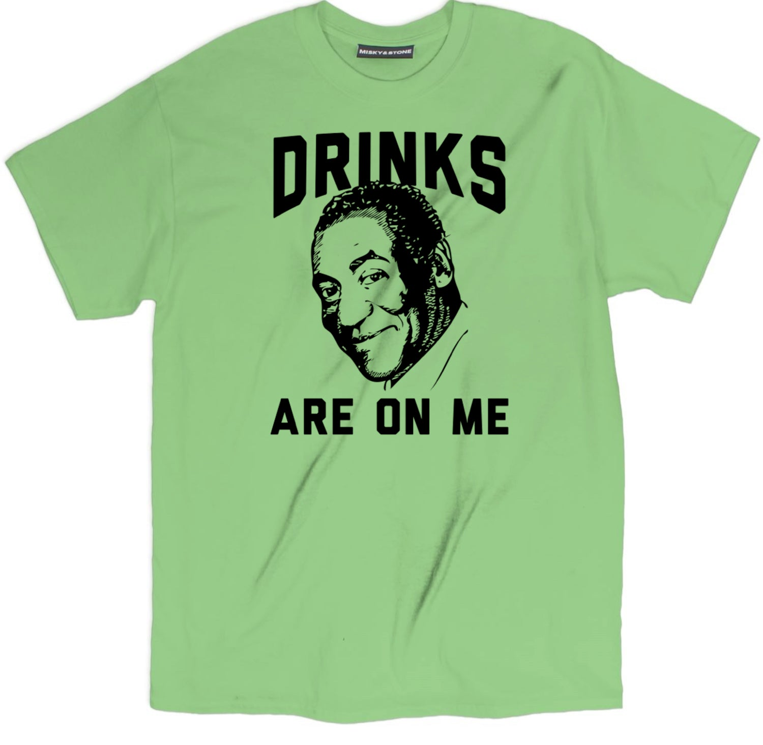 Drinks Are On Me T Shirt